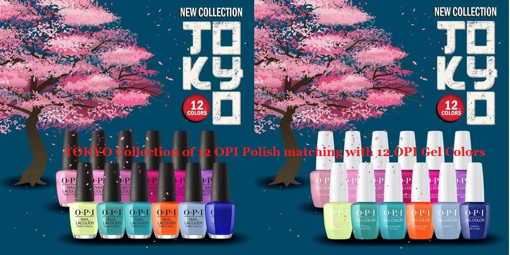 Opi Gel Tokyo Spring Collection 2019 With Polish Matching 12